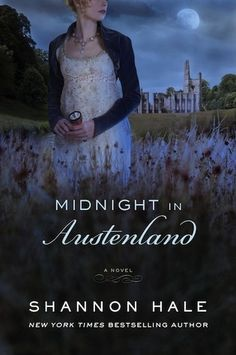 """""""Midnight in Austenland"""" by Shannon Hale Fun read for Jane Austen fans. I suggest you read Austen's """"Northanger Abbey"""" first to enjoy it to the fullest (as well as reading """"Austenland"""" first)."""