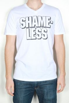 Shameless T-Shirt - Simple but cool.