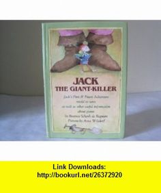 Jack the Giant-Killer Jacks First and Finest Adventure Retold in Verse As Well As Other Useful Information About Giants Including How to Shake Han (9780689312182) Beatrice Schenk De Regniers, Anne Wilsdorf , ISBN-10: 0689312180  , ISBN-13: 978-0689312182 ,  , tutorials , pdf , ebook , torrent , downloads , rapidshare , filesonic , hotfile , megaupload , fileserve