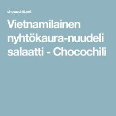 Vietnamilainen nyhtökaura-nuudelisalaatti - Chocochili