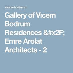 Gallery of Vıcem Bodrum Resıdences / Emre Arolat Architects - 2
