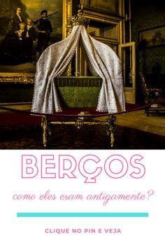 Venha conhecer a história por trás do berço e como dormiam os príncipes e princesas.  #berço #berçoantigo Old Cribs, Signs, Princesses