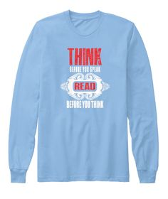 Think Before You Speak  Read Story Tee Baby Blue Long Sleeve T-Shirt Front