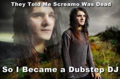 Screamo to dubstep