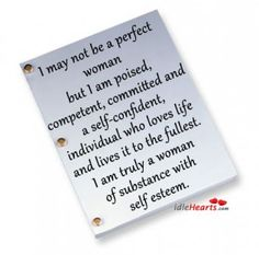 I'm not perfect, but I am more than enough & more than some can handle ;-)