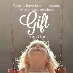 Our children are our greatest blessings. Here's to raising kids who love God & themselves. BEST gift I ever rec'd . . and later, my grandchildren... my cup runneth over.
