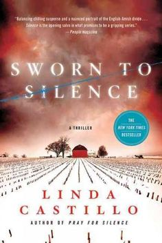 Now the subject of the Lifetime original movie An Amish Murder Sworn to Silence is the first in Linda Castillo's New York Times bestselling Kate Burkholder series . Some secrets are too terrible to re