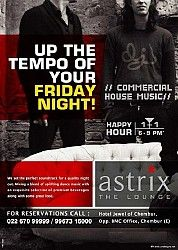 Commercial Night @ Astrix   Astrix presents Commercial Night every Friday. Bring in the weekend in style as the DJ spins out the best of commercial tunes.  Let your hair down and party all night long with the foot-tapping and heart-thumping music.  Club rules apply.