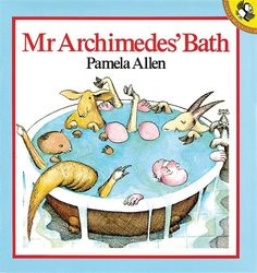 Buy Mr Archimedes' Bath by Pamela Allen at Mighty Ape NZ. When Mr Archimedes takes a bath with three of his friends, Kangaroo, Wombat and Goat, the water always overflows and makes a mess. Mr Archimedes is de. Math Literature, Math Books, Mathematics Pictures, Bath Pictures, Australian Authors, Inspired Learning, Math Literacy, Numeracy, Ways Of Learning