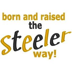 The Steeler Way - 3 Sizes! | Words and Phrases | Machine Embroidery Designs | SWAKembroidery.com