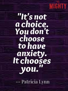 meme that says it's not a choice. you don't choose to have anxiety. it chooses you.