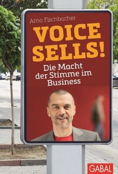 Voice sells!: Die Macht der Stimme im Business, http://www.amazon.de/dp/3869365927/ref=cm_sw_r_pi_awdl_kDZFtb07BYAXS