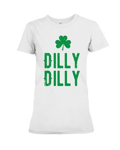 dfeec4f9fa9e0 Dilly St. Patrick s Day Clover Funny Beer Holiday T-Shirt. Drinking Holiday  T-Shirt. Four Leaf Clover Irish Holiday Short Sleeve Shirt for Adult