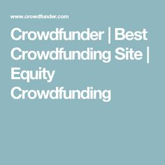 Crowdfunder | Best Crowdfunding Site | Equity Crowdfunding