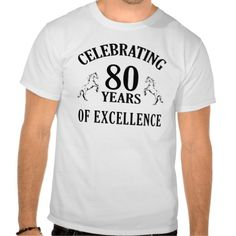 2359 Best 80th Birthday T Shirts Images On Pinterest
