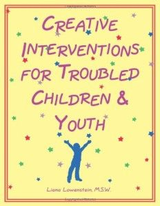 Creative Interventions for Troubled Children & Youth, a book by Liana Lowenstein, MSW Play Therapy Activities, Therapy Worksheets, Counseling Activities, Grief Activities, Elementary Counseling, School Counselor, Coping Skills, Social Skills, Therapy Tools
