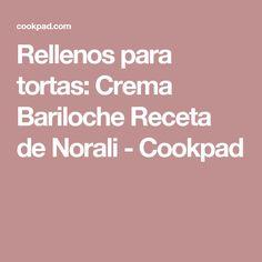 Rellenos para tortas: Crema Bariloche  Receta de Norali - Cookpad