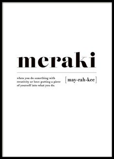 Meraki Poster Meraki Poster in the group Posters & Prints / Typography & quotes at Desenio AB Unusual Words, Weird Words, Rare Words, Unique Words, New Words, One Word Quotes, Me Quotes, Motivational Quotes, Inspirational Quotes
