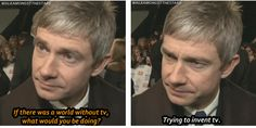 Martin Freeman- seriously he has the best deadpan face ever!