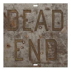 Rusty Signs - Dead End 1 | Ed Ruscha, Rusty Signs - Dead End 1 (2014)