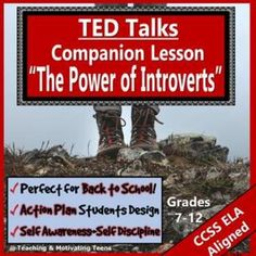 """TED Talks Lesson Plans """"The Power of Introverts."""" A great opportunity to build a positive and supportive class culture! This ELA CCSS aligned 2-3 day lesson is designed to increase self awareness and to enhance students' understanding of one another - ultimately to improve class and group discussions. This packet consists of 10 activities/assessments. """"The Power of Introverts"""" is an eye-opening video which will guide your students toward realizing their own and others learning styles."""