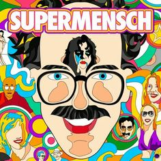 Supermensch: The Legend of Shep Gordon. Great documentary! :)