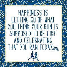Happiness is letting go of what you think your run is supposed to be like and celebrating you ran today. Running Workouts, Running Tips, Trail Running, Running Inspiration, Fitness Inspiration, Running Motivation, Fitness Motivation, Fitness Quotes, Motivational Quotes