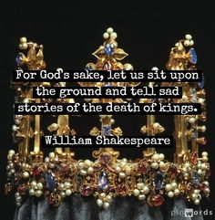 Richard II (this quote pretty much describes Medieval Studies students, lol)