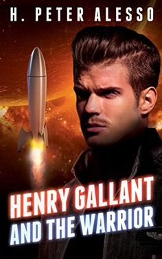 Henry Gallant and the Warrior (The Henry Gallant Saga Book 3) by H. Peter Alesso, http://www.amazon.com/dp/B00VY6C34A/ref=cm_sw_r_pi_dp_0PUkvb1GAJ7CQ