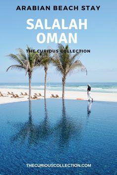 Oman Part Arabian Beach Stay in Salalah China Travel, Bali Travel, Abu Dhabi, Oman Tourism, Salalah Oman, Dubai, Tokyo Japan Travel, Jordan Travel, Worldwide Travel