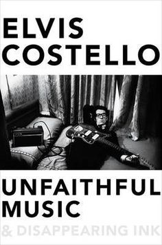 Buy Unfaithful Music & Disappearing Ink by Elvis Costello at Mighty Ape NZ. The perfect gift for music lovers and Elvis Costello fans, telling the story behind Elvis Costello's legendary career and his iconic, beloved songs. Elvis Costello, New Books, Books To Read, Library Books, Disappearing Ink, Keith Richards, Popular Music, Nonfiction Books, Music Lovers