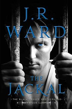 Amazon.com: The Jackal (Black Dagger Brotherhood: Prison Camp Book 1) eBook: Ward, J.R.: Books