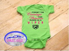 Princess rides in a viper one piece infant bodysuit for the Dodge Viper lover. A personal favorite from my Etsy shop https://www.etsy.com/listing/465445416/forget-the-carriage-this-princess-rides