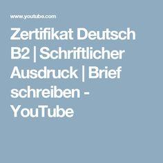 Zertifikat Deutsch B2   Schriftlicher Ausdruck   Brief schreiben - YouTube