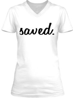 Saved. Black,White | Teespring