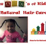 The ABCs of Kids' Natural Hair Care: Healthy Hair & Tear-Free Care