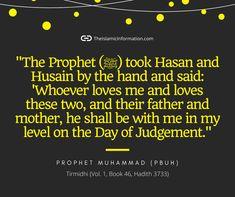 Hadith of Prophet Muhammad PBUH about Hasan RA and Hussain RA and Ahle Bait. #ProphetMuhammad #Hussain Islamic Information, Imam Hussain, Prophet Muhammad, Hadith, Sayings, My Love, Books, Libros, Lyrics