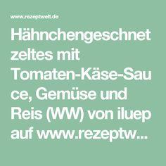 Hähnchengeschnetzeltes mit Tomaten-Käse-Sauce, Gemüse und Reis (WW) von iluep auf www.rezeptwelt.de, der Thermomix ® Community