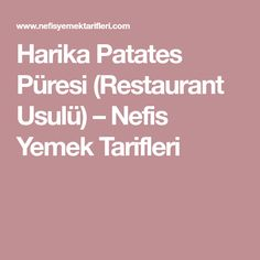 Harika Patates Püresi (Restaurant Usulü) – Nefis Yemek Tarifleri