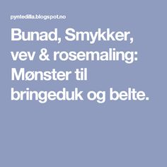 Bunad, Smykker, vev & rosemaling: Mønster til bringeduk og belte.