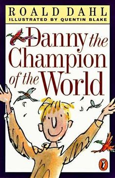 Quentin Blake illustrated Danny Champion of the World by Roald Dahl. Check out Gable's review here: http://chaptersandscenes.wordpress.com/2014/01/16/gable-reviews-danny-champion-of-the-world/