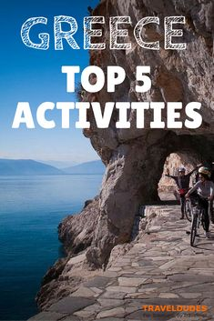 Top 5 Activities in Greece | Are you ready for adventures in the secret sides of Greece? | Travel Dudes Social Travel Community