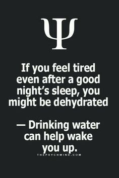 If you feel tired even after a good night's sleep, you might be dehydrated. Drinking water can help wake you up. If you feel tired even after a good night's sleep, you might be dehydrated. Drinking water can help wake you up. Psychology Fun Facts, Psychology Says, Psychology Quotes, Psychology Facts Personality Types, Physiological Facts, Thats The Way, Feel Tired, Self Help, Good To Know