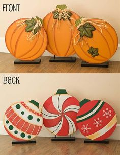 What a great idea to paint fall pumpkins on one side and paint Christmas ornaments on the back. All you have to do is turn them around when the season
