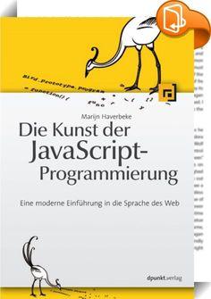 Die Kunst der JavaScript-Programmierung    ::  Das Buch ist eine Einführung in JavaScript, die sich auf gute Programmiertechniken konzentriert. Der Autor lehrt den Leser, wie man die Eleganz und Präzision von JavaScript nutzt, um browserbasierte Anwendungen zu schreiben. Das Buch beginnt mit den Grundlagen der Programmierung - Variablen, Kontrollstrukturen, Funktionen und Datenstrukturen -, dann geht es auf komplexere Themen ein, wie die funktionale und objektorientierte Programmierung...