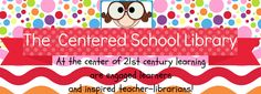 The Centered School Library - Great ideas for school libraries from Cari Young, school librarian in Texas.
