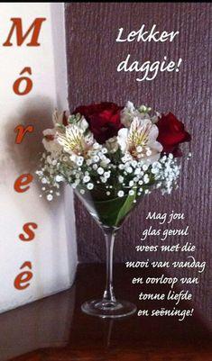 Lekker Dag, Afrikaanse Quotes, Goeie Nag, Goeie More, Morning Blessings, Prayer Scriptures, Tonne, Beautiful Landscapes, Fancy