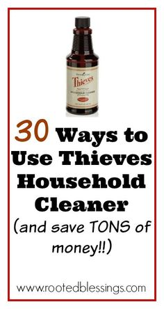 30 Ways to Use Natural Thieves Household Cleaner I Rooted