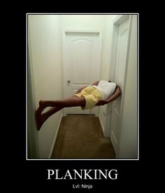 Planking, everybody has a friend who would do this!!