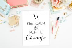 Keep Calm and Pop the Champs Champagne Printable Sign Digital Print Poster New Year's Party Wedding Decoration INSTANT DOWNLOAD by PurplePeonyCouture on Etsy